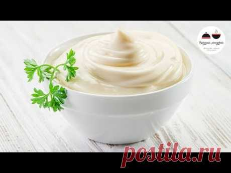 HOME-MADE MAYONNAISE – 3 best recipes for every taste!