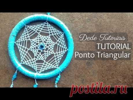 Dede Tutoriais | Ponto Triangular no Filtro dos Sonhos #61
