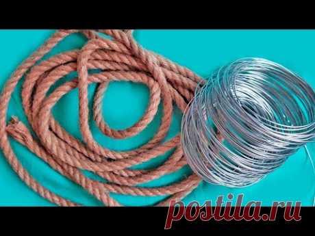 Идея из веревки и проволоки, что можно сделать. Не пропустите. DIY/рукоделие