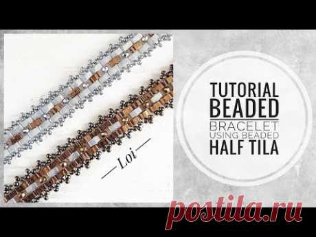 #МК - Браслет из бисера, бусин и Half Tila   #Tutorial - Beaded bracelet using Half Tila