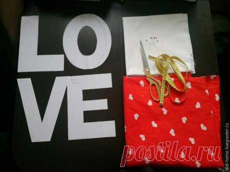 Шьем мягкие буквы-подушки Love: подсказки для начинающих