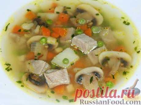 Суп грибной, 30 рецептов