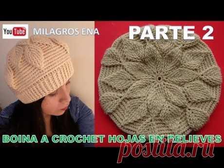 PARTE 2 Boina a crochet en Punto Hojas en Relieves para damas paso a paso español