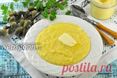 Кукурузная каша рецепт с фото, как приготовить на Webspoon.ru