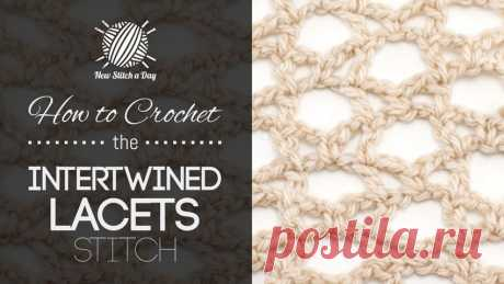 How to Crochet the Intertwined Lacets Stitch - NewStitchaDay.com