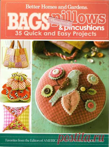 Bags, pillows, and pincushions: 35 quick and easy projects 2011 (стильные сумки, подушки, игольница)