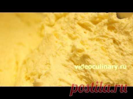 Масляный заварной крем - Видеокулинария.рф - видео-рецепты Бабушки Эммы