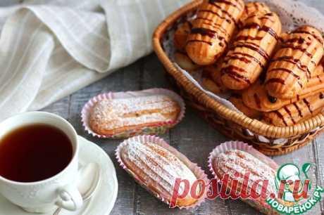 Эклеры с заварным кремом – кулинарный рецепт