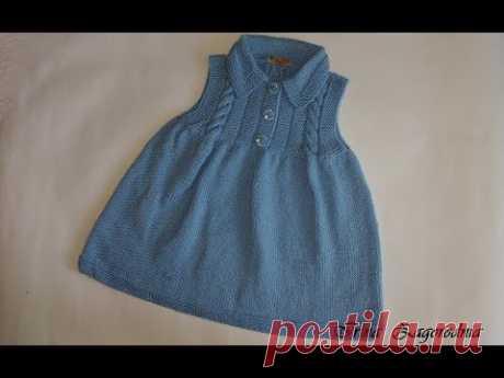 Платье-сарафан для девочки 2 - 3 года(спицы).Ч.1. knitting dress for girls 2-3 years