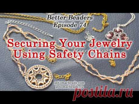 Secure Your Jewelry: How to use safety chain - Better Beader Episode By PotomacBeads
