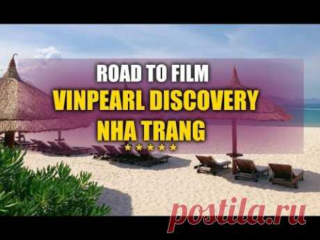 VINPEARL DISCOVERY  NHA TRANG 5*... - YouTube