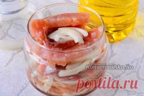 Соленая горбуша в масле с луком - не только вкусно, но и впрок