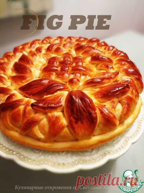 Пирог с инжиром – кулинарный рецепт