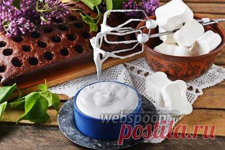 Крем из маршмеллоу рецепт с фото, как приготовить на Webspoon.ru