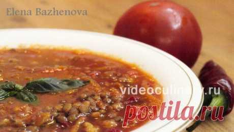 Томатный суп с чечевицей - Видео-рецепт Елена Баженова