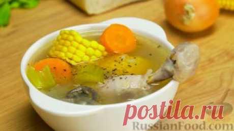 Суп куриный – обыкновенное чудо!