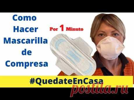 Cómo Hacer Cubrebocas o Tapabocas En Casa - Mascarilla de Compresas - YouTube