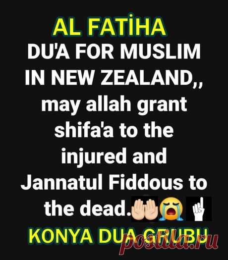 #Fatiha and #Dua for all Die Muslims in New Zealand! ALLAH Jannatul to the Dead! #LetsPrayTogether #BirlikteDuaEdelim #Ameen #Amin #KonyaDuaGrubu Play Video Link=> https://youtu.be/0to-JFmBO3k #Amen #Amin  #Pray4Muslims #NewZealandTerroristAttack #NewZealandMosqueAttack #NewZealand #Please #Share