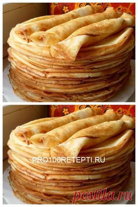 БЛИНЫ БАРХАТНЫЕ. Не рвутся, не прилипают к сковороде, удивительно нежные! - pro100retepti.ru