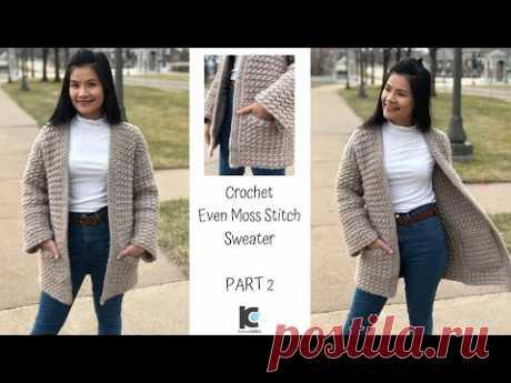 Crochet Even Moss Stitch Sweater : Part 2 ( Free Pattern )