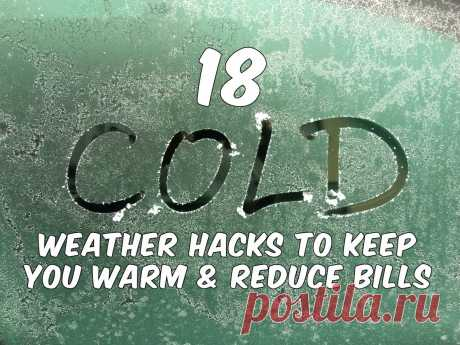 18 Cold Weather Hacks To Keep You Warm & Reduce Bills