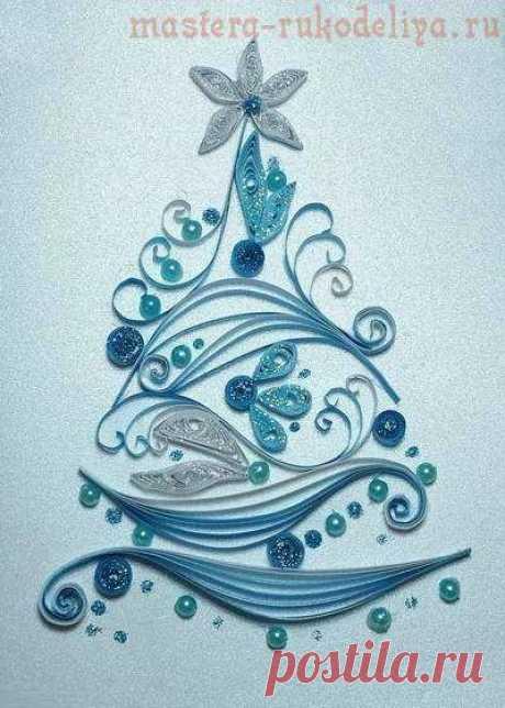Мастер-класс по квиллингу: Новогодняя открытка с елочкой
