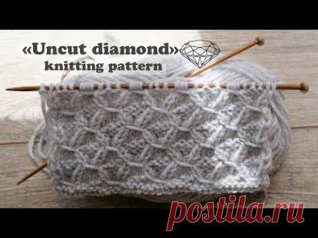Узор «Неогранённый алмаз» спицами 💎 «Uncut diamond» knitting pattern