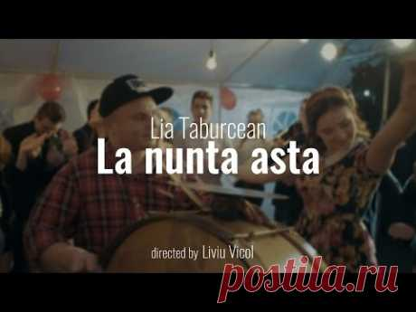 Lia Taburcean - La nunta asta [Official Video]
