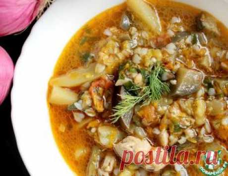 Гречневый суп с баклажанами – кулинарный рецепт