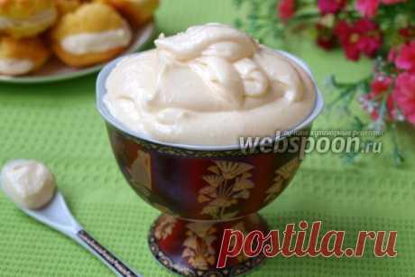 Творожный крем рецепт с фото, как приготовить на Webspoon.ru