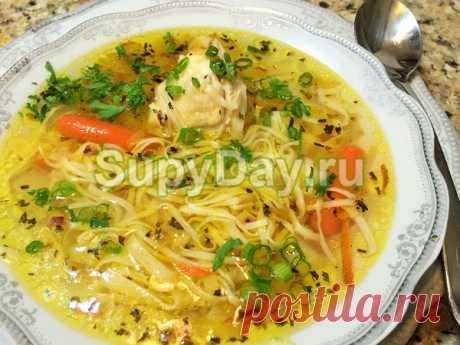 Суп лапша по домашнему с курицей – идеальный обед: рецепт с фото и видео
