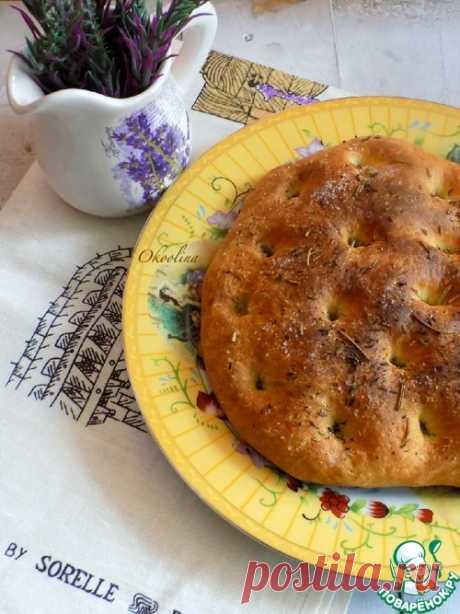 """Итальянская пшеничная лепёшка """"Фокачча"""" – кулинарный рецепт"""