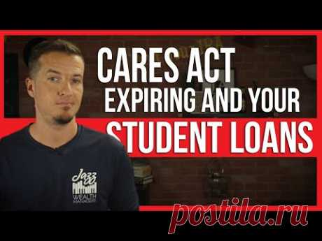 CARES Act expiring and your student loans.