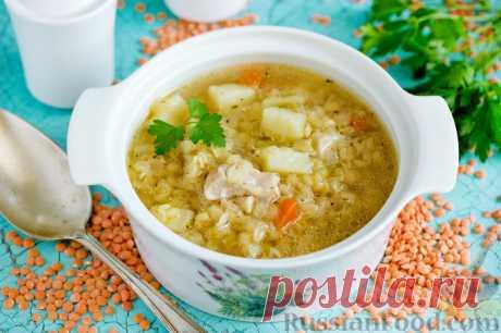 Супы из чечевицы - очень полезны и необычны на вкус