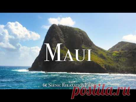 Maui 4K - Scenic Relaxation Film With Calming Music