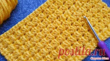 Необычный плотный узор крючком - Вязание - Страна Мам