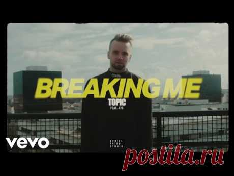 Topic, A7S - Breaking Me (Lyric Video) ft. A7S