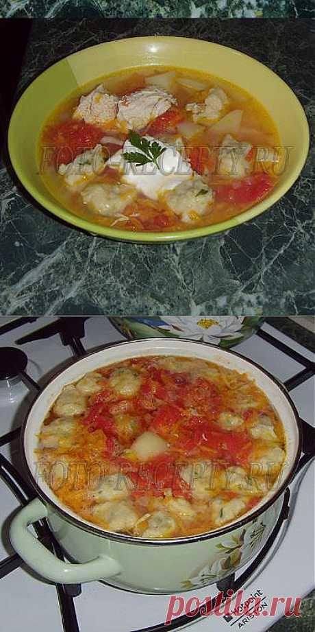 Суп с клецками, рецепт | Фото-рецепты: простые и вкусные домашние рецепты. Только уникальные фото!