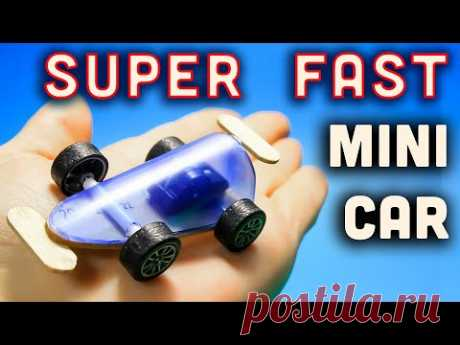 КАК сделать ПРОСТУЮ МАШИНКУ своими руками. DIY Super Fast mini car - YouTube