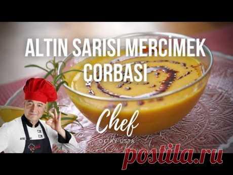 Altın sarısı mercimek çorbası nasıl yapılır?   Oktay Usta