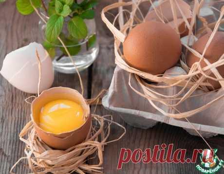 Пастеризованные яйца – кулинарный рецепт