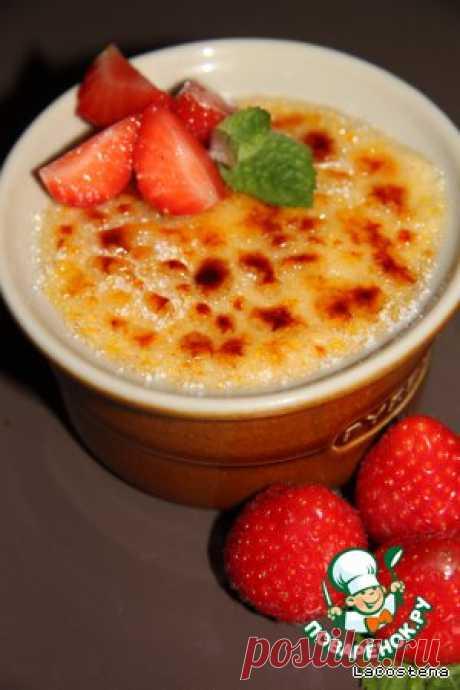 Каталонский крем - кулинарный рецепт