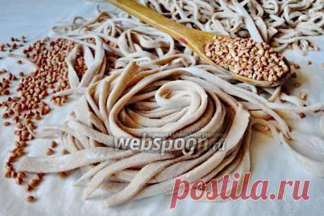 Гречневая лапша рецепт с фото, как приготовить на Webspoon.ru