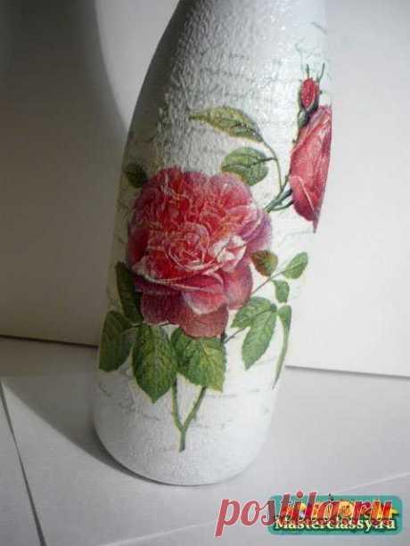 Мой любимый мастер класс по декупажу бутылки с розами / Мастерклассы Блоги