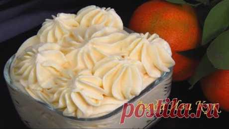 НЕЖНЫЙ СЛИВОЧНО-МАНДАРИНОВЫЙ крем для тортов и пирожных Люда Изи Кук Позитивная Кухня