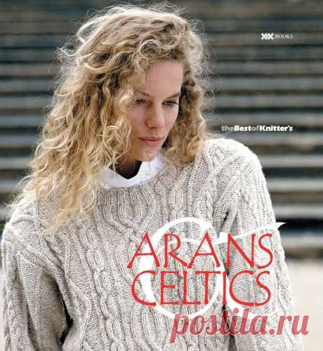 Arans & Celtics: The Best of Knitter's