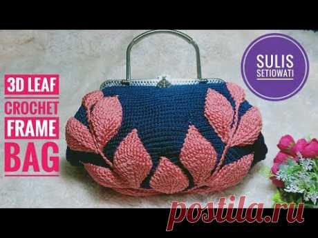 Crochet || 3d leaf crochet frame bag tutorial