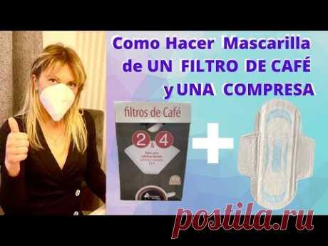 COMO HACER UNA MASCARILLA/CUBREBOCA DE UN FILTRO DE CAFÉ Y UNA COMPRESA - Y SOLO POR UN MINUTO - YouTube
