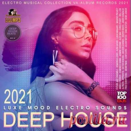 """Deep House: Luxe Mood Electro Sound (2021) Невероятно мелодичная музыка в сочетании с элементами красивого вокала заставит погрузиться Вас в состояние эйфории, отбросив все условности окружающей реальности. Новые треки апрельского выпуска сборника """"Deep House: Luxe Mood Electro Sound"""" уже ждут Вас и готовы пополнить Вашу"""