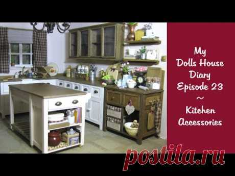 My Dolls House Diary #23 - Kitchen Accessories